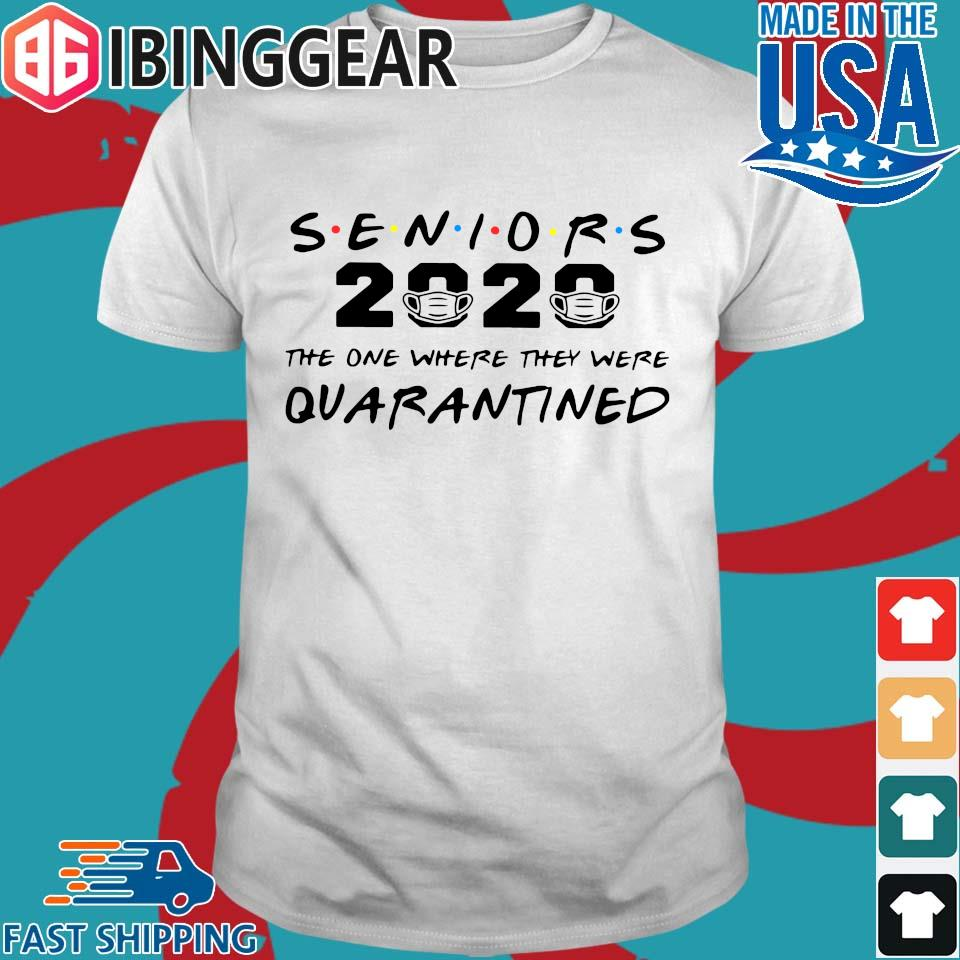 Seniors 2020 The One Where They Were Quarantined Tee Shirt