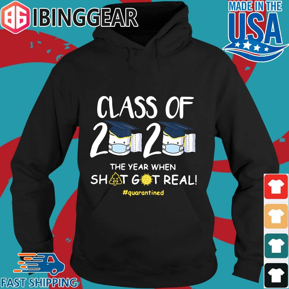 Class Of 2020 Face Mask The Year Shit Got Real #quarantined Shirt Hoodie den