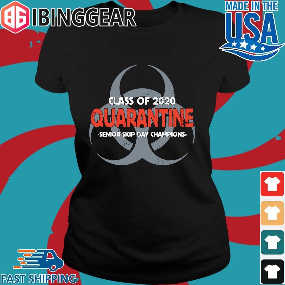 Class Of 2020 Quarantine Senior Skip Day Champions Shirt Ladies den Ibingger