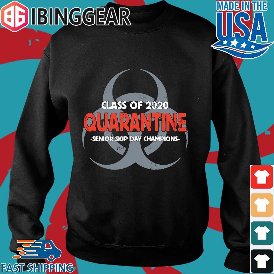 Class Of 2020 Quarantine Senior Skip Day Champions Shirt Sweater den