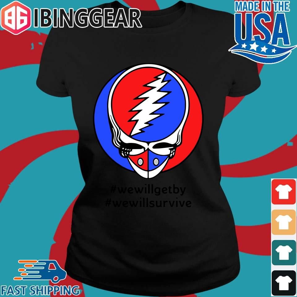 Grateful Dead Mask We Will Get By We Will Survive T-s Ladies den Ibingger