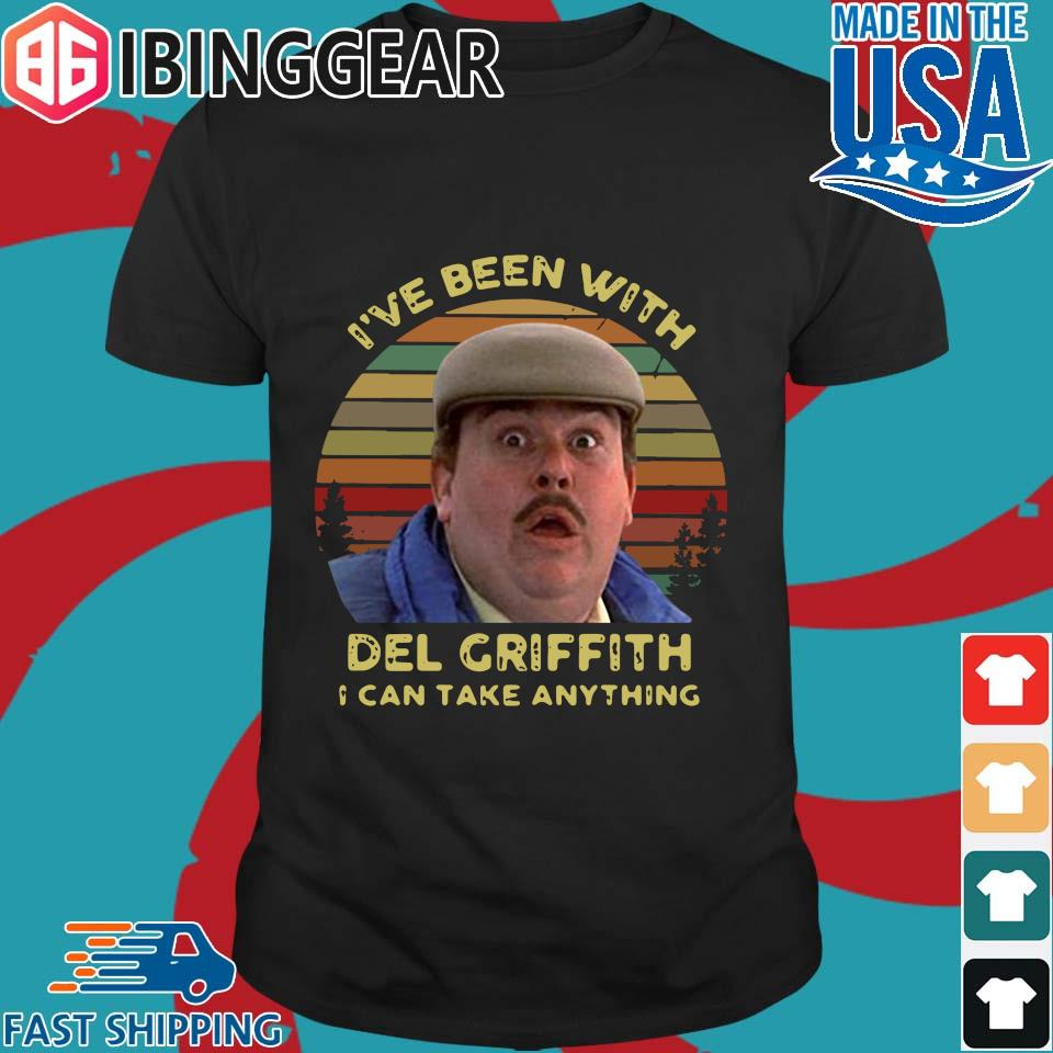 Ive Been With Del Griffith I Can Take Anything Vintage Shirt