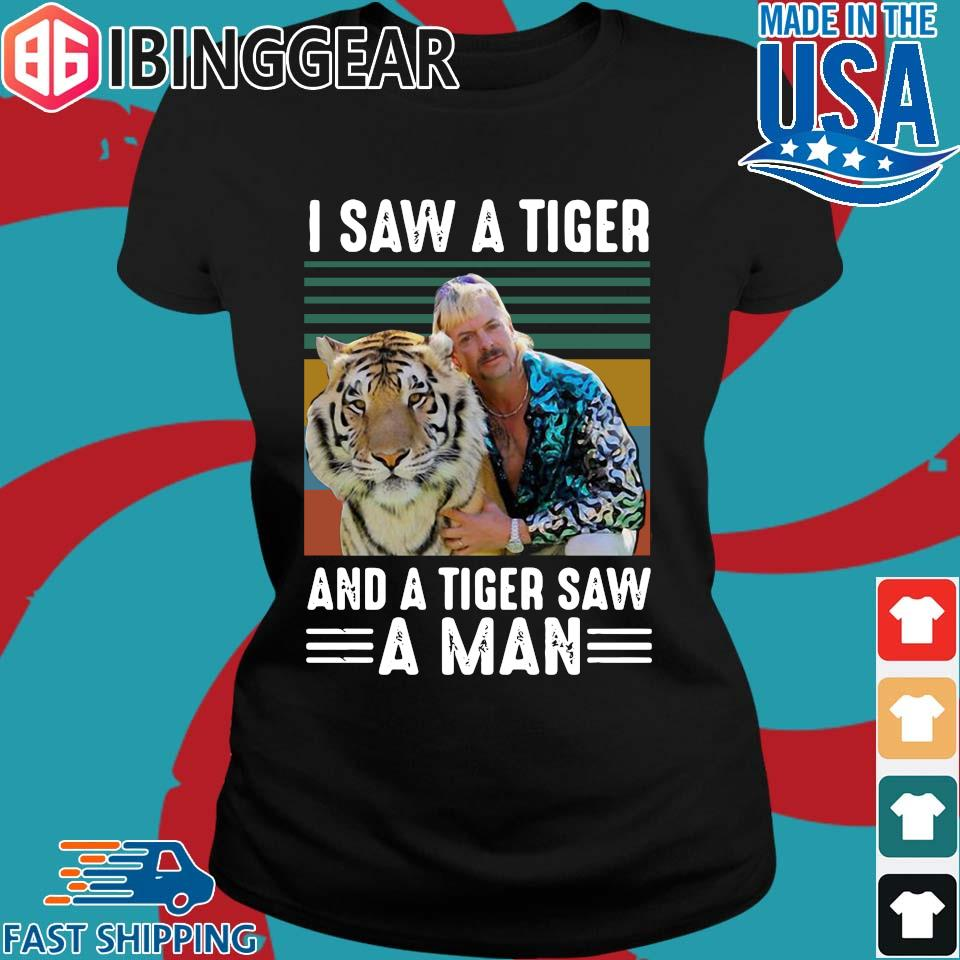 Joe Exotic I Saw Tiger And Tiger Saw A Man Vintage Shirt Ladies den Ibingger