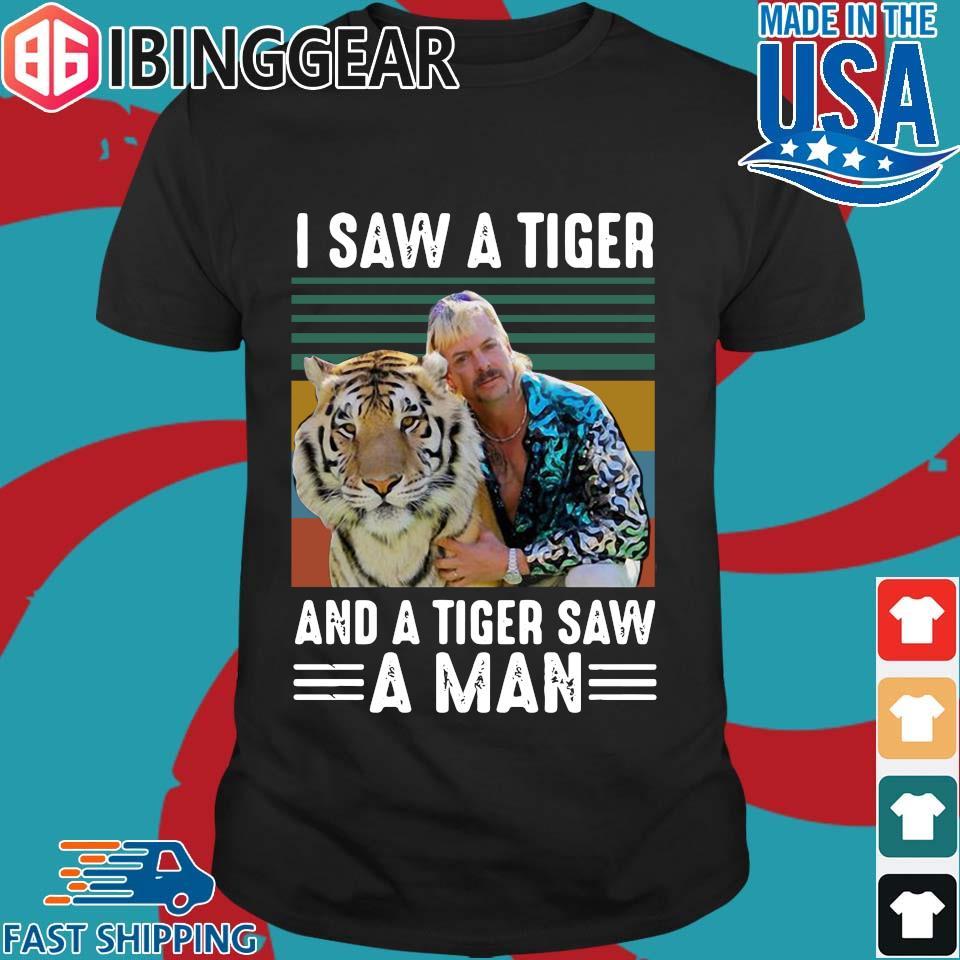 Joe Exotic I Saw Tiger And Tiger Saw A Man Vintage Shirt