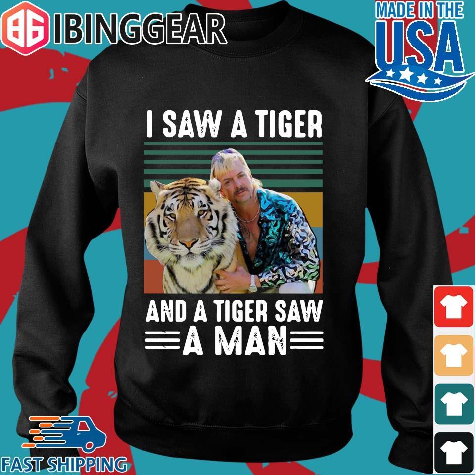 Joe Exotic I Saw Tiger And Tiger Saw A Man Vintage Shirt Sweater den