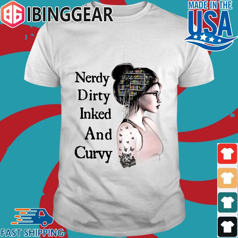 Book Tattoo Nerdy Dirty Inked And Curvy Shirt