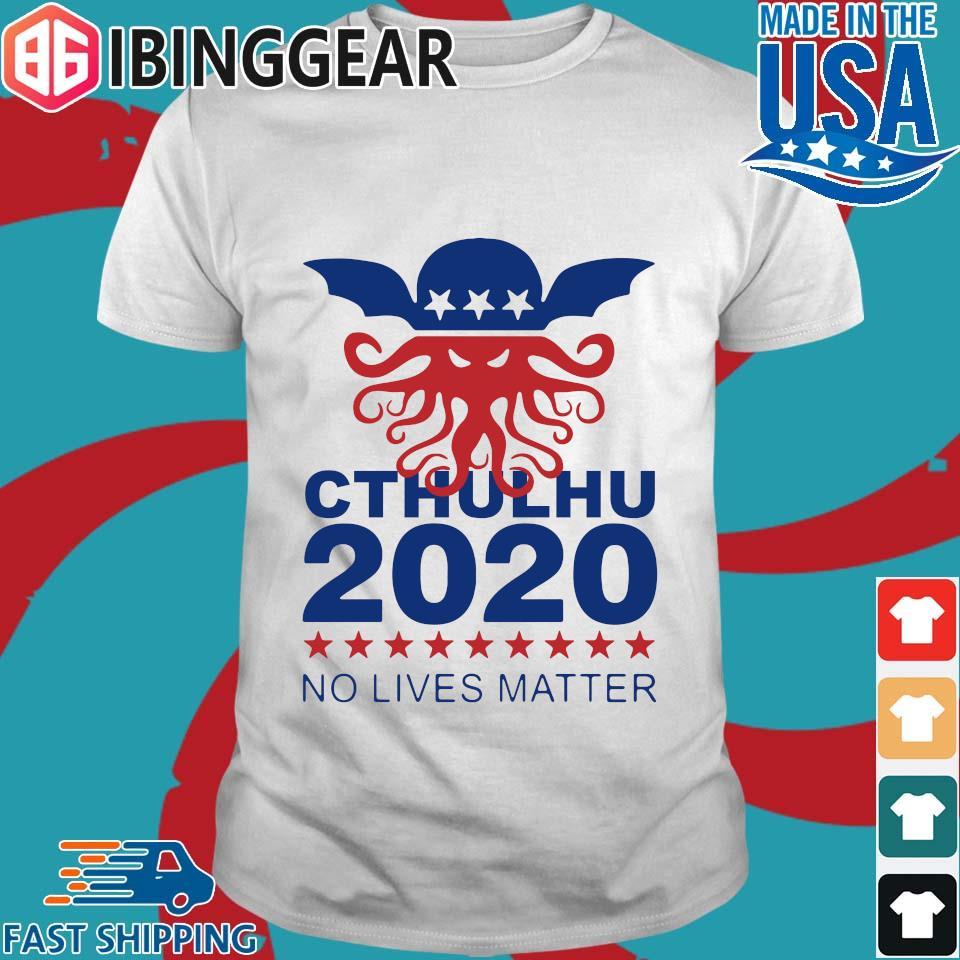 Cthulhu 2020 No Lives Matter Shirt