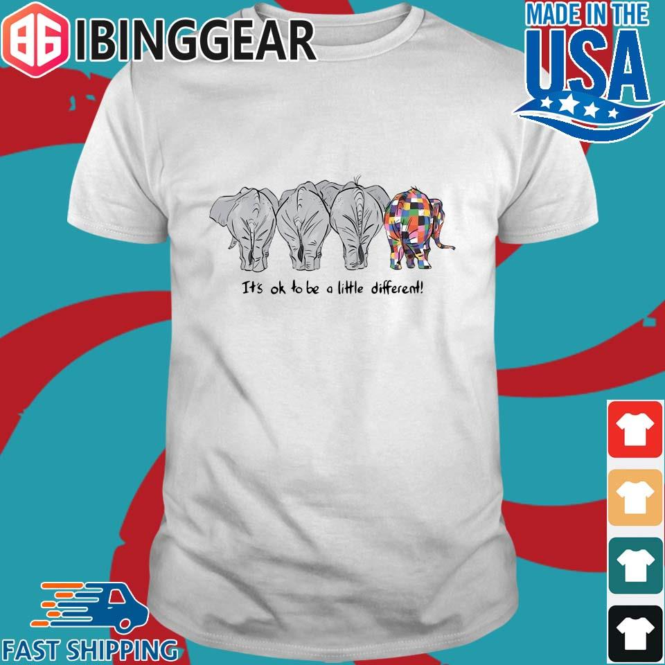 Elephants It's Ok To Be A Little Different Shirt