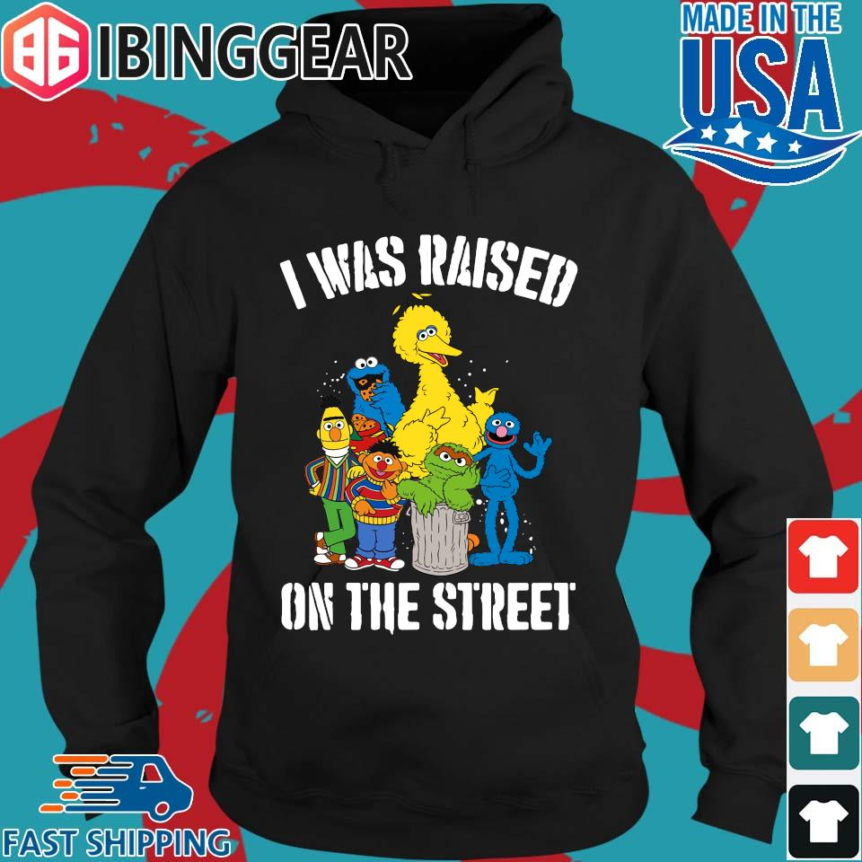 _Sesame Street I was raised on the street 2020 T-Shirt Hoodie den