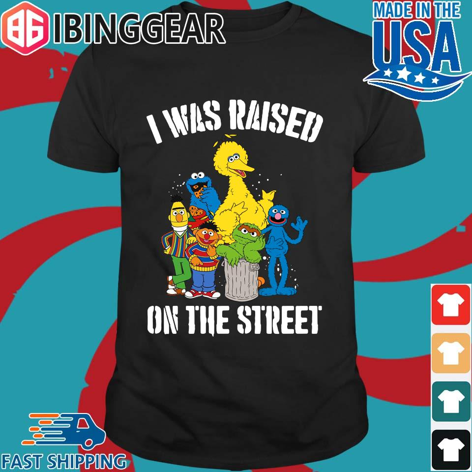 _Sesame Street I was raised on the street 2020 T-Shirt