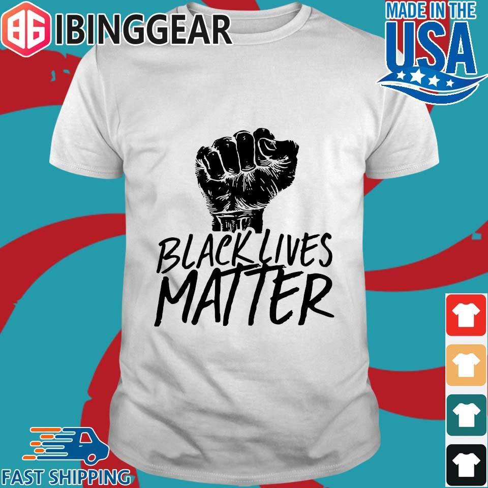 Strong Hand Black Lives Matter Shirt