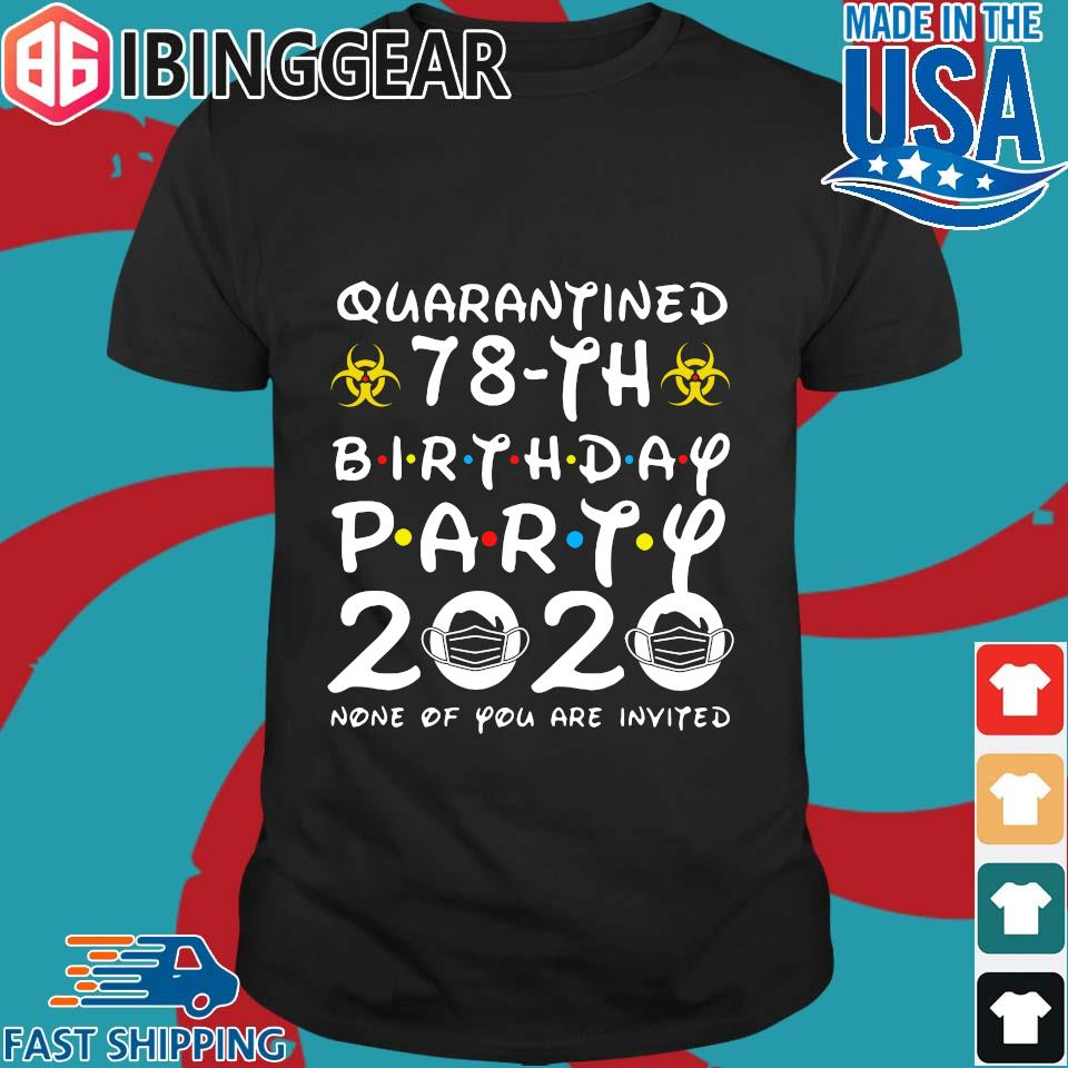 78 Birthday Shirt, Quarantine Shirts The One Where I Was Quarantined 2020 Shirt – 78th Birthday 2020 #Quarantined Tee Shirts