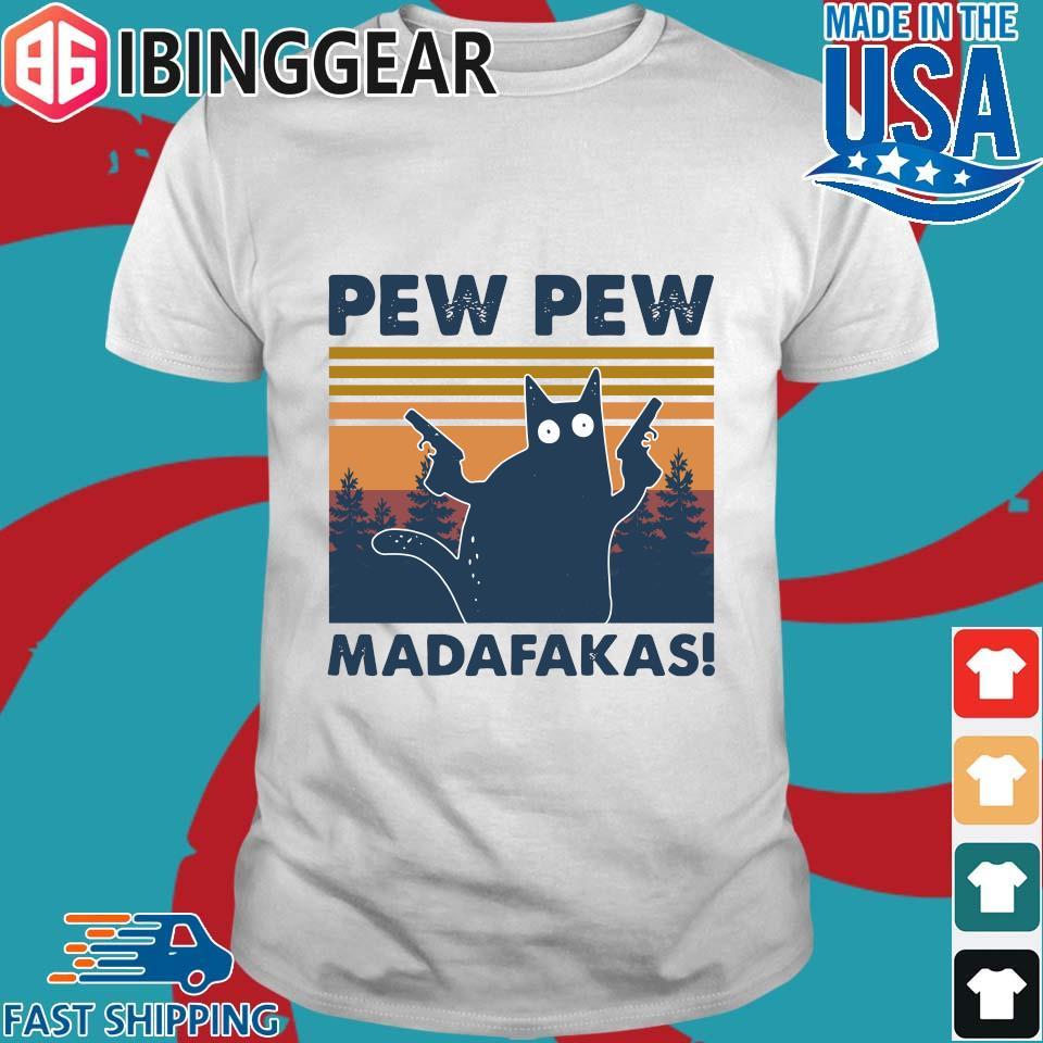 Cat Pew Pew Madafakas Vintage Shirt