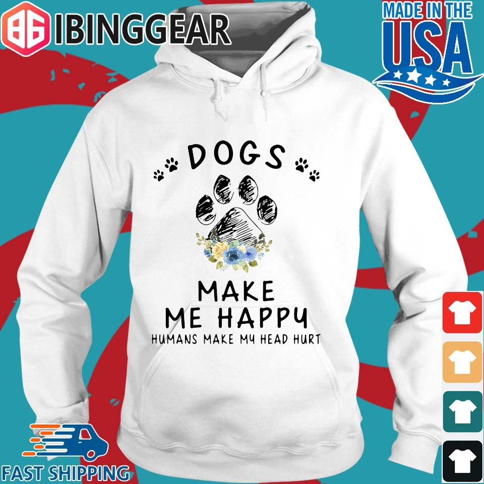 Dogs And Cannabis Make Me Happy Humans Make My Head Hurt Floral Shirt Hoodie trang