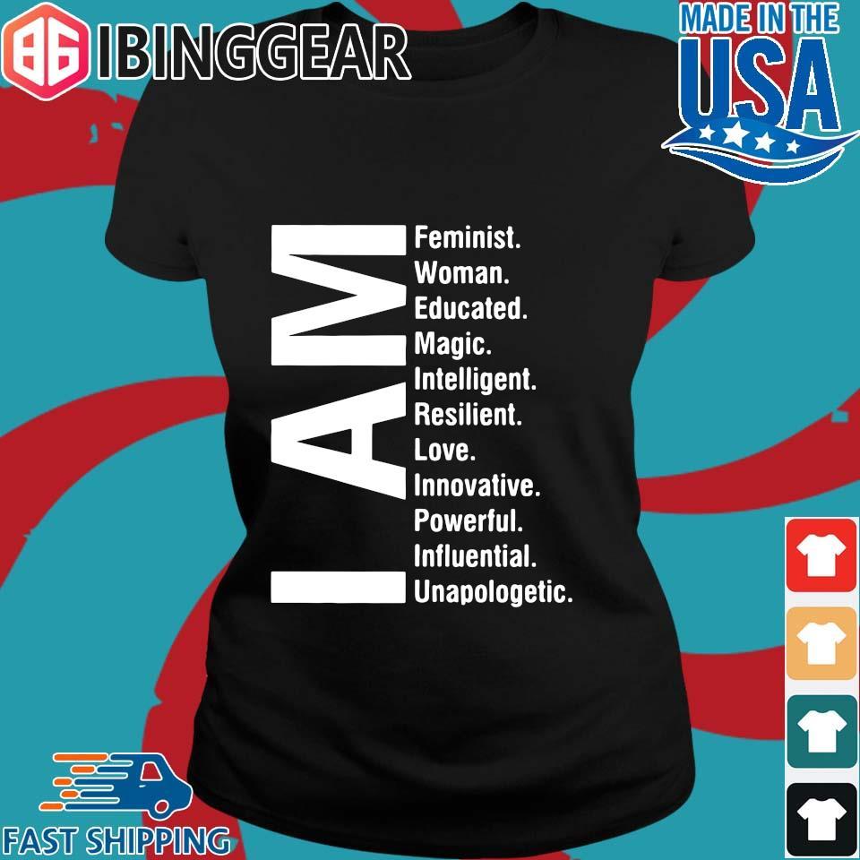 I Am Feminist Woman Educated Magic Intelligent Shirt Ladies den Ibingger