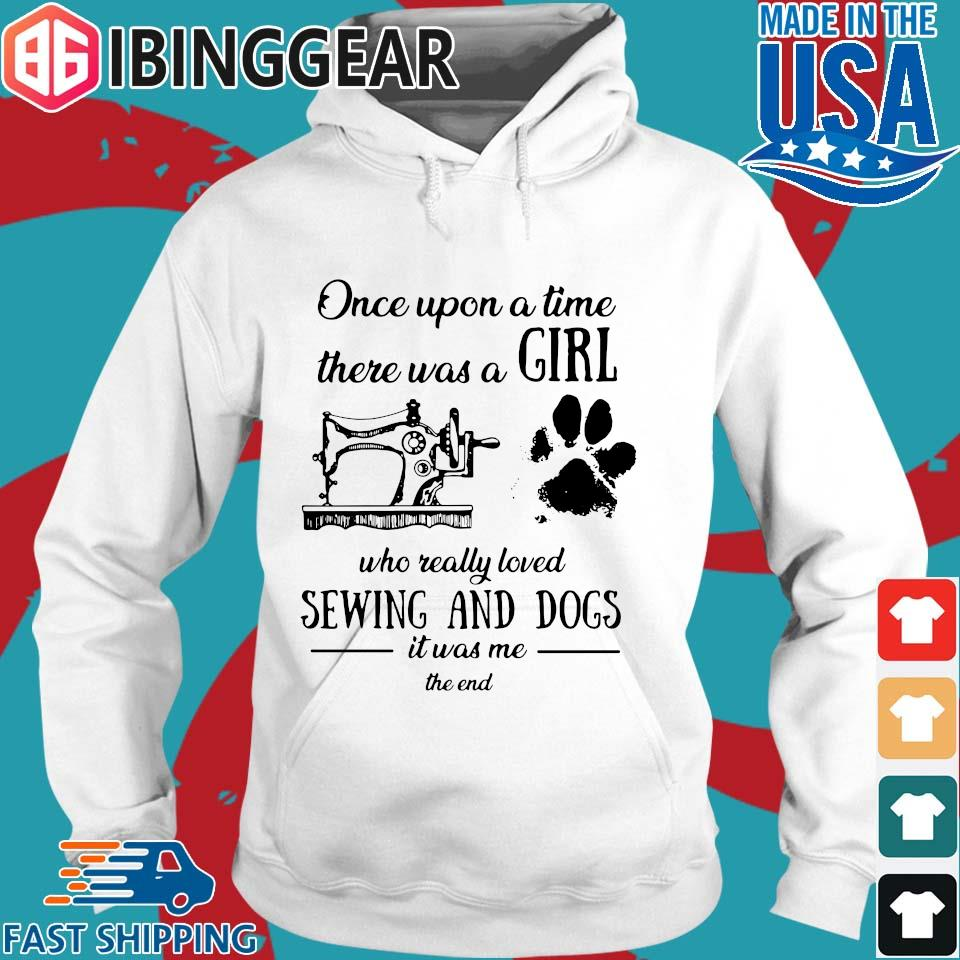 Once Upon A Time There Was A Girl Sewing And Dogs T-Shirt Hoodie trang