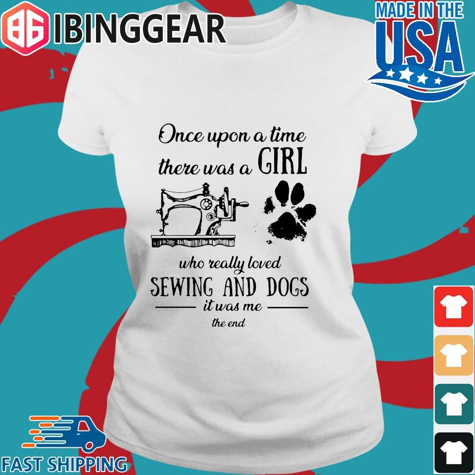 Once Upon A Time There Was A Girl Sewing And Dogs T-Shirt Ladies trang Ibingger