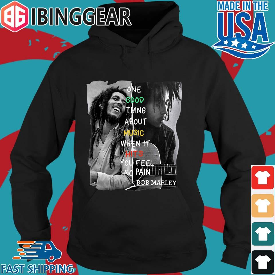 One Good Thing About Music When It Hits You Feel No Pain Bob Marley s Hoodie den