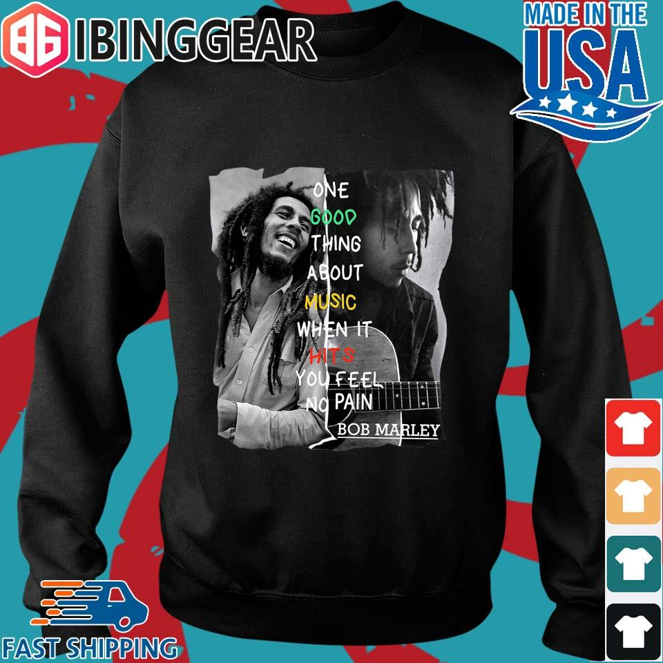 One Good Thing About Music When It Hits You Feel No Pain Bob Marley s Sweater den