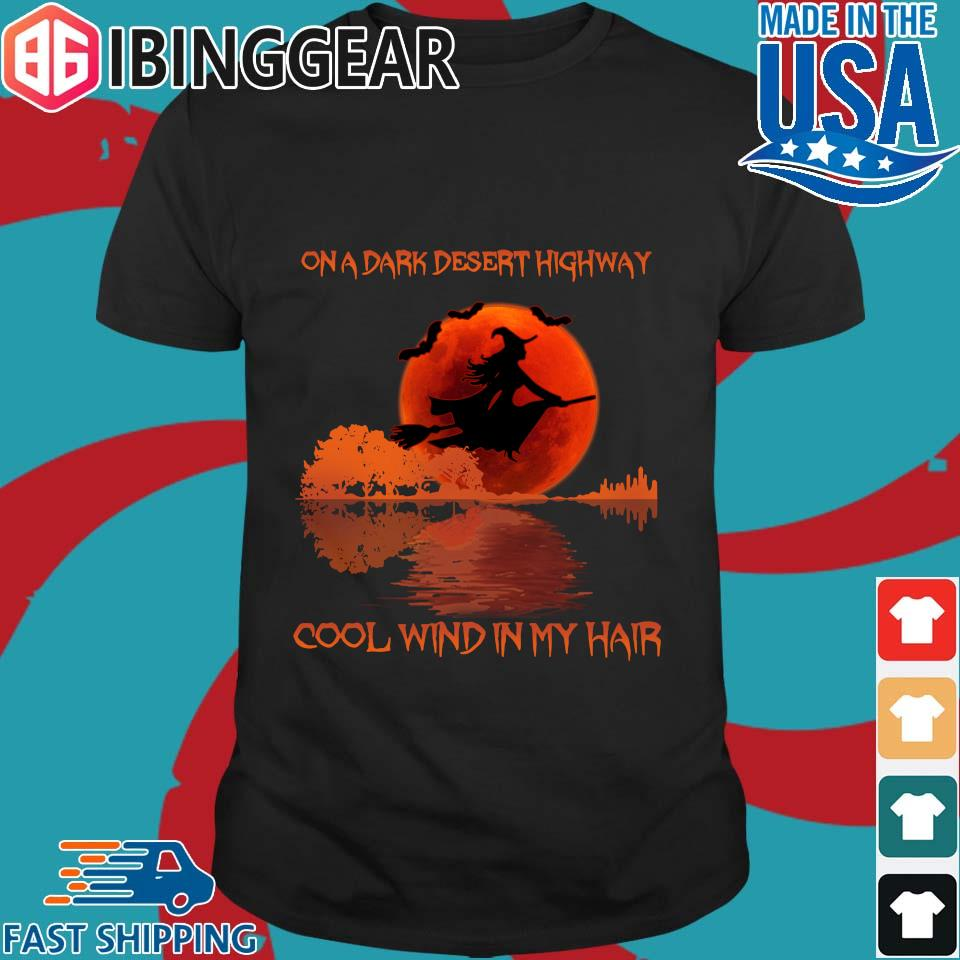 Witch On A Dark Desert Highway Cool Wind In My Hair Sunset Shirt