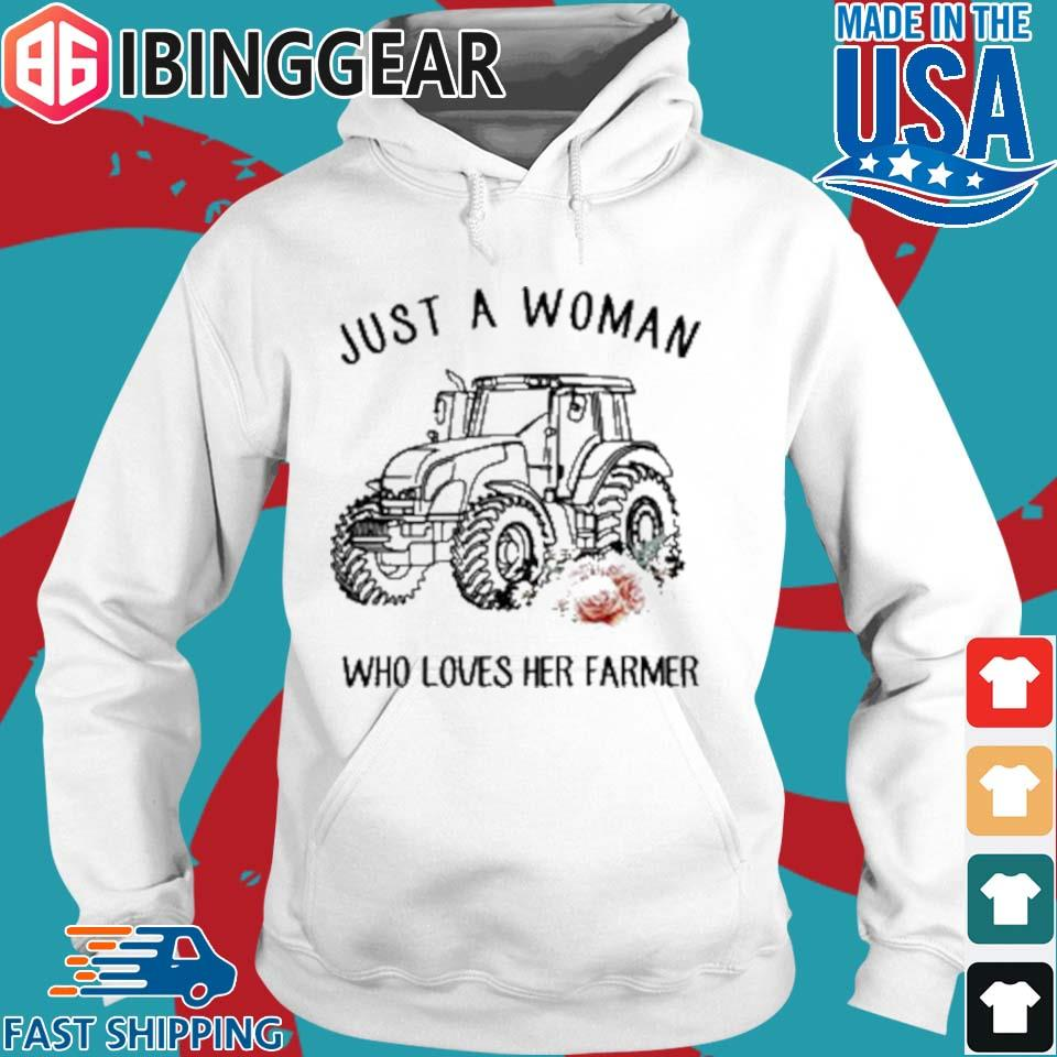 Tractor Just A Woman Who Loves Her Farmer Shirt Hoodie trang