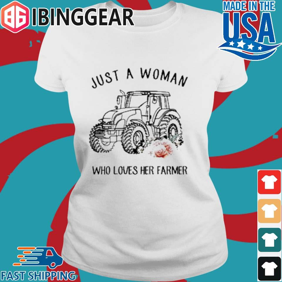 Tractor Just A Woman Who Loves Her Farmer Shirt Ladies trang Ibingger