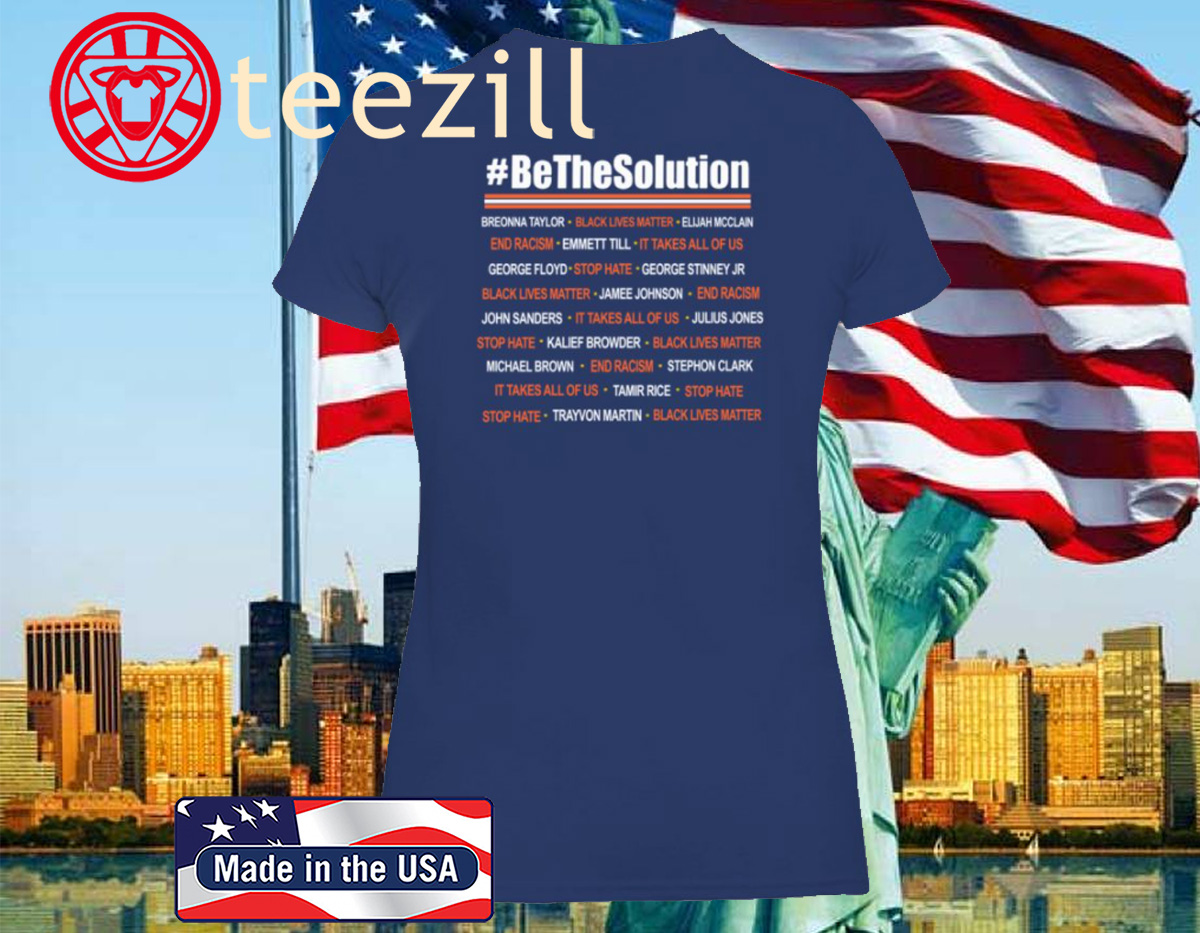 BE THE SOLUTION SHIRT