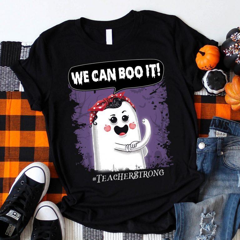 Teacher Strong Halloween We Can Boo It Classic T-shirt
