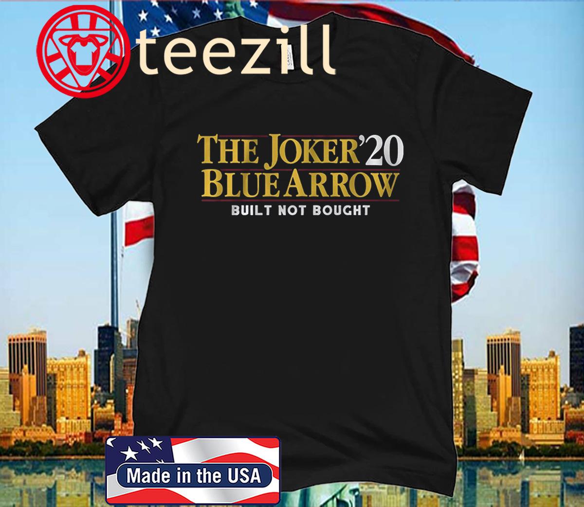 THE JOKER BLUE ARROW 2020 BUILT NOT BOUGHT T-SHIRT