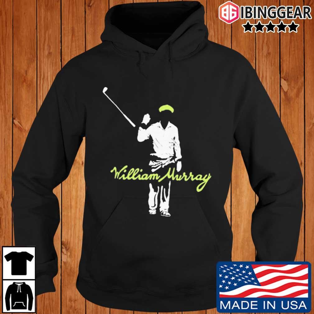 William Murray Golf Shirt Ibinggear hoodie den