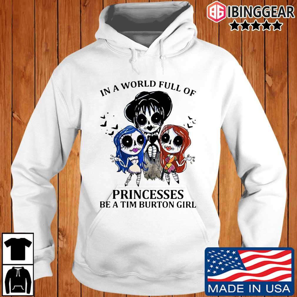 In a world full of Princesses be a Tim Burton girl s Ibinggear hoodie trang