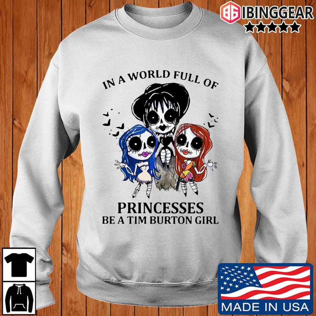 In a world full of Princesses be a Tim Burton girl s Ibinggear sweater trang
