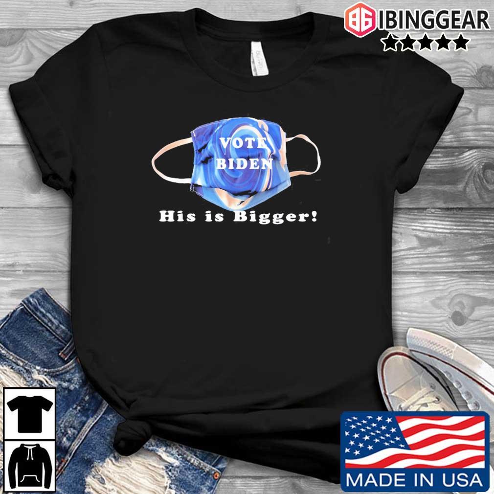 Mask Vote Biden his is bigger shirt