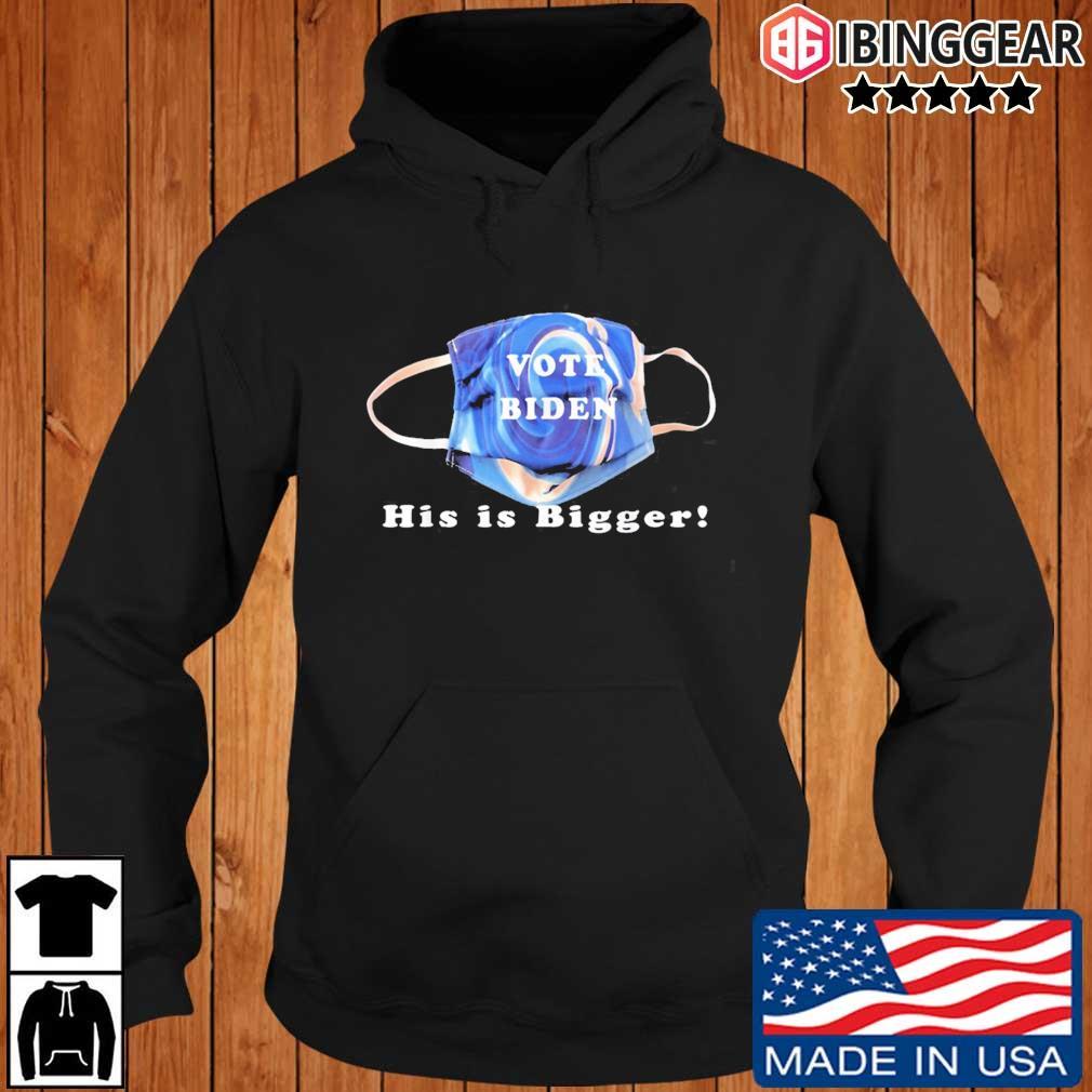 Mask Vote Biden his is bigger s Ibinggear hoodie den