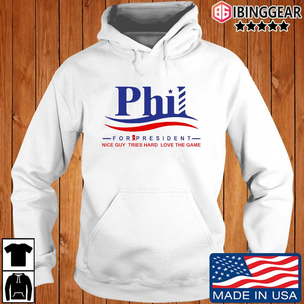 Phil for president nice guy tries hard loves the game s Ibinggear hoodie trang