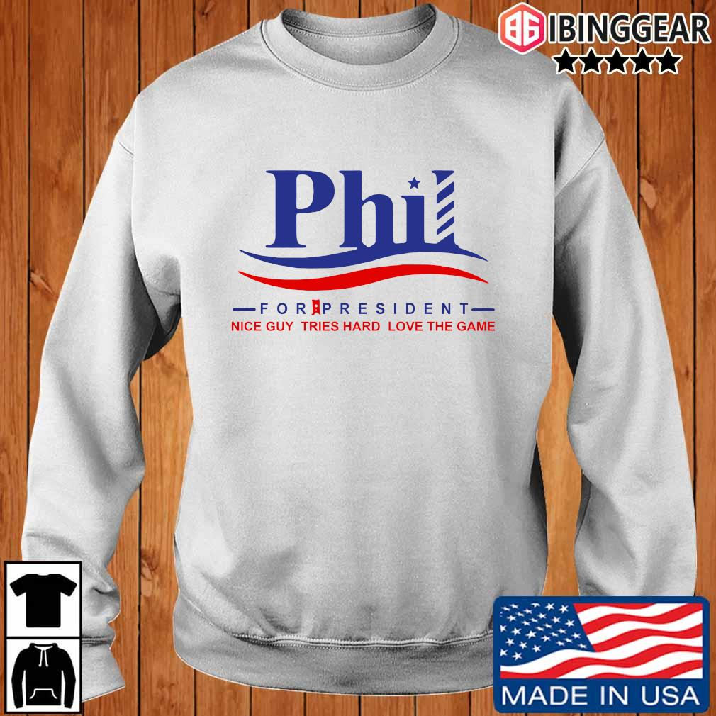 Phil for president nice guy tries hard loves the game s Ibinggear sweater trang