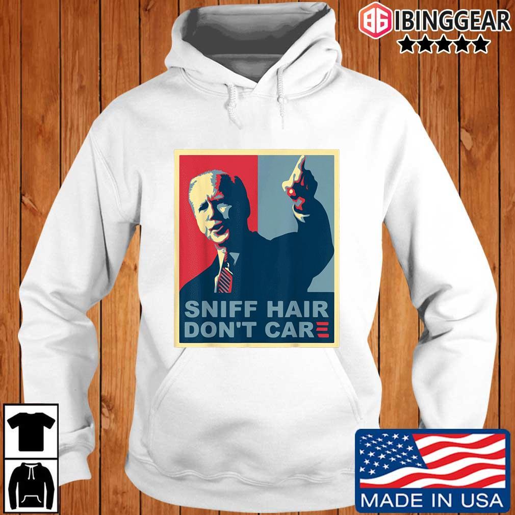 Sniff hair don't care Joe Biden s Ibinggear hoodie trang