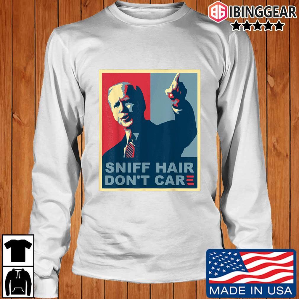 Sniff hair don't care Joe Biden s Longsleeve Ibinggear trang