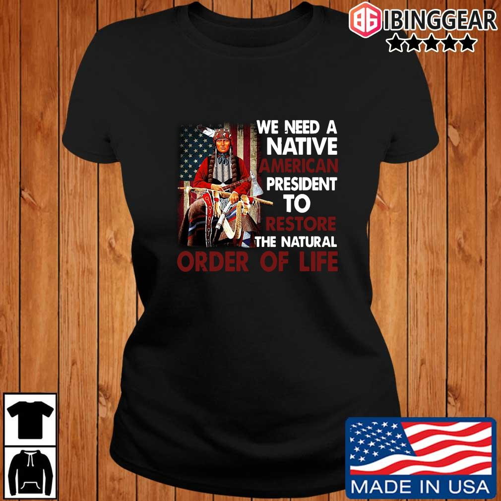 We need a Native American president to restore the natural order of life s Ibinggear ladies den