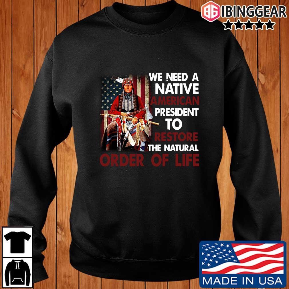 We need a Native American president to restore the natural order of life s Ibinggear sweater den