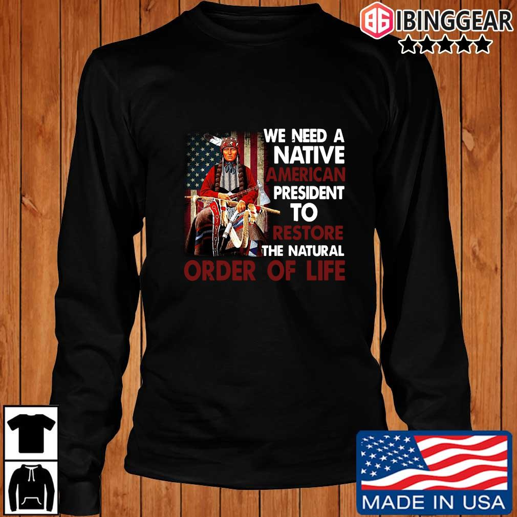 We need a Native American president to restore the natural order of life s Longsleeve Ibinggear den