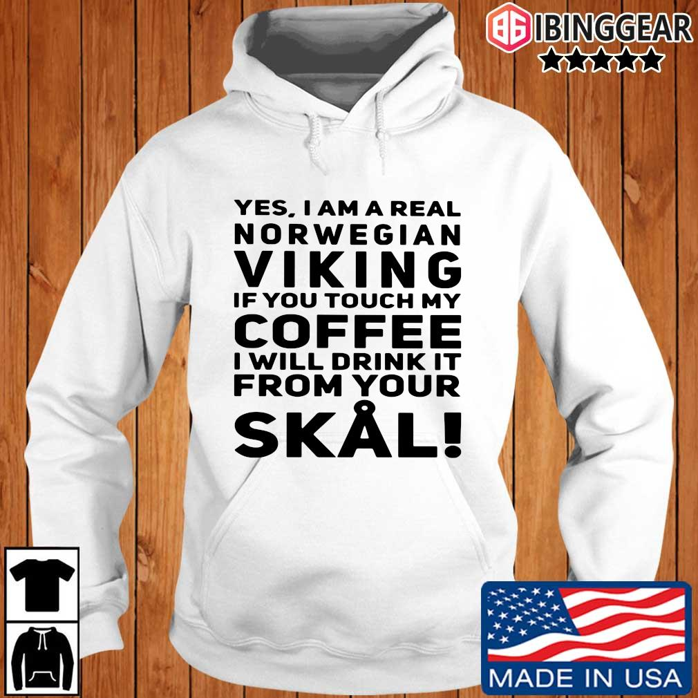 Yes I am a real norwegian Viking if you touch my Coffee I will frick it from your Skal s Ibinggear hoodie trang