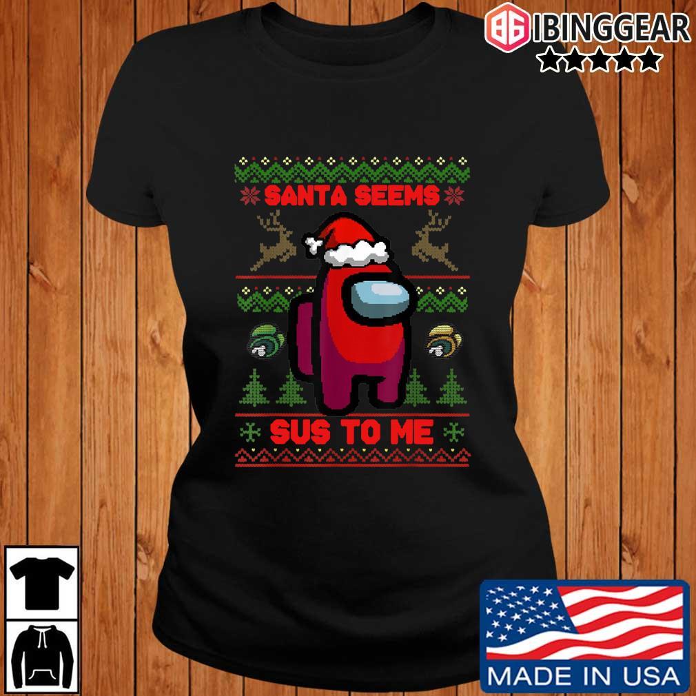 Among Us Santa Seems Sus To Me Ugly Christmas Shirt ,Sweater Ibinggear ladies den