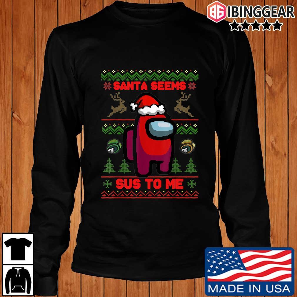Among Us Santa Seems Sus To Me Ugly Christmas Shirt ,Sweater Longsleeve Ibinggear den