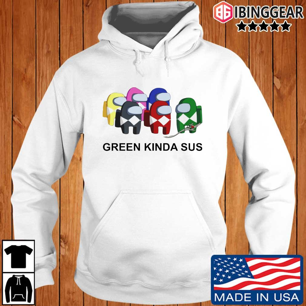 Official Green Kinda SUS Shirt Ibinggear hoodie trang