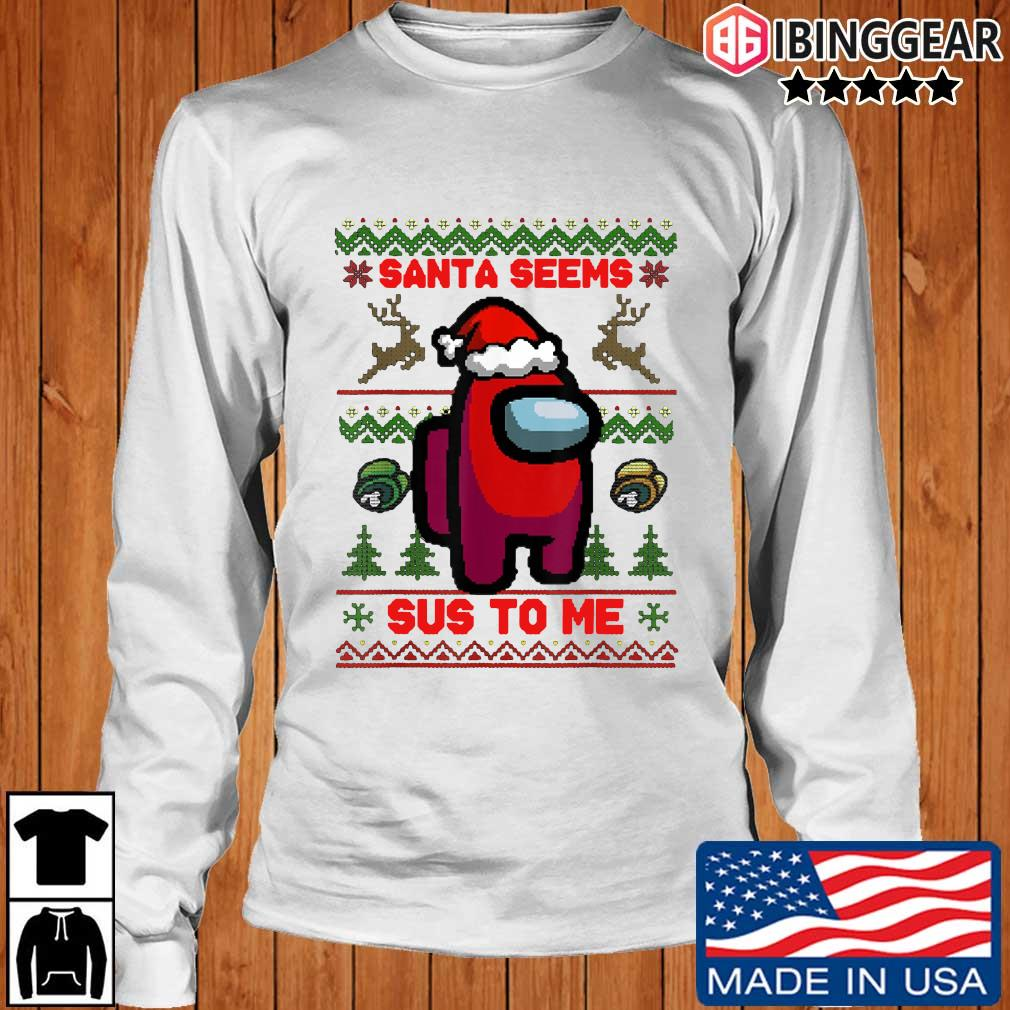 Santa Seems Sus To Me Ugly Christmas Sweater Longsleeve Ibinggear trang