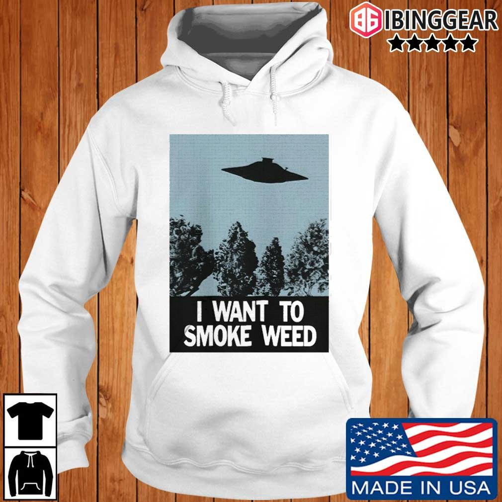 Ufo I Want To Smoke Weed Shirt Ibinggear hoodie trang