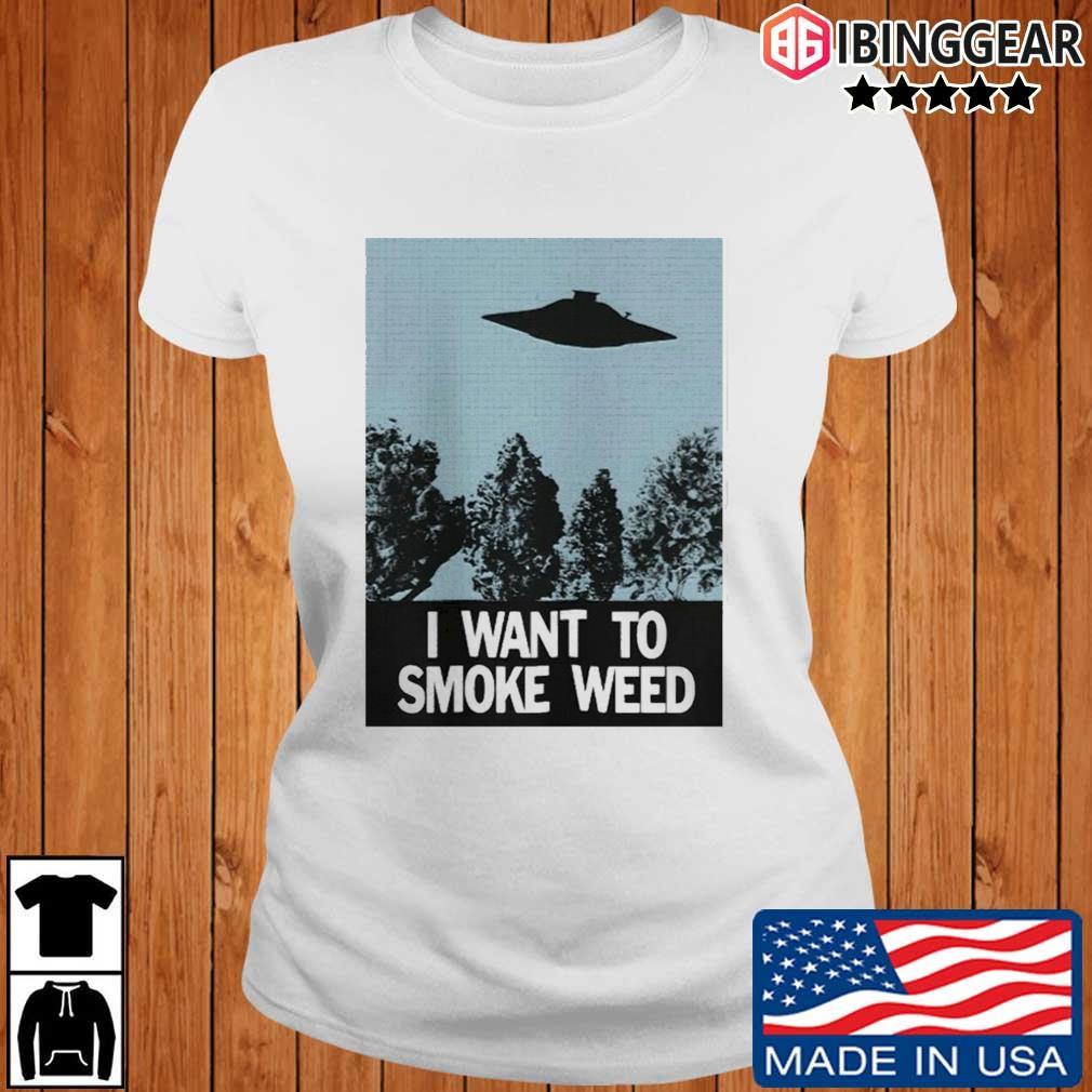 Ufo I Want To Smoke Weed Shirt Ibinggear ladies trang