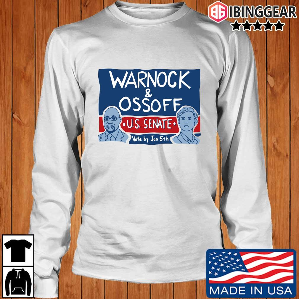 Warnock and Ossoff Us senate vote by jan 5th s Longsleeve Ibinggear trang