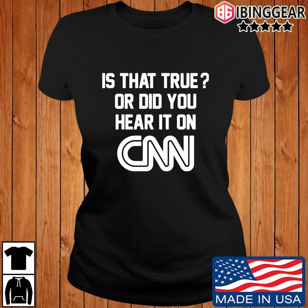 Is that true or did you hear it on Cnn s Ibinggear ladies den